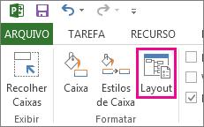 O botão Layout na guia Formatar.