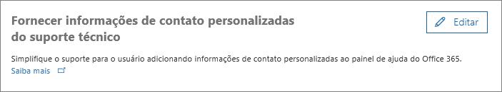 """Captura de tela da opção Editar ao lado de """"Fornecer informações de contato de suporte técnico personalizadas"""""""