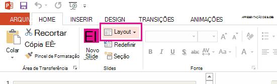 A opção de Layout está na guia página inicial.