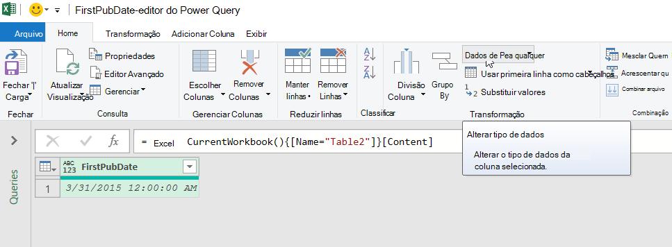 Passe o mouse sobre o comando tipo de dados no grupo transformar na guia página inicial da faixa de opções do editor do Power Query.