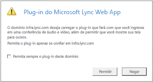 Acesso à Web do Lync -- sempre confiar no domínio do plug-in, ou permitir somente para esta sessão