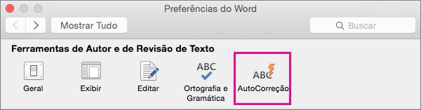 Nas Preferências do Word, clique em AutoCorreção para mudar as alterações feitas por este recurso no documento.