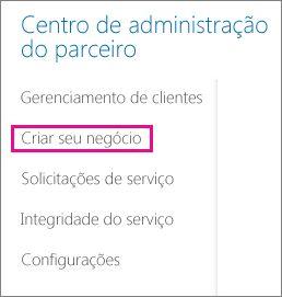 No Centro de administração do parceiro, selecione Construir seu negócio.