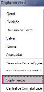 No menu Opções, escolha suplementos.