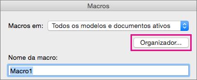 Clique em Organizador para copiar, excluir e renomear macros.