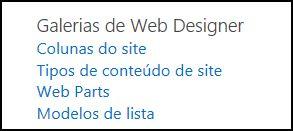 Opções de Galerias de Web Designer da página Configurações de Site no SharePoint Online
