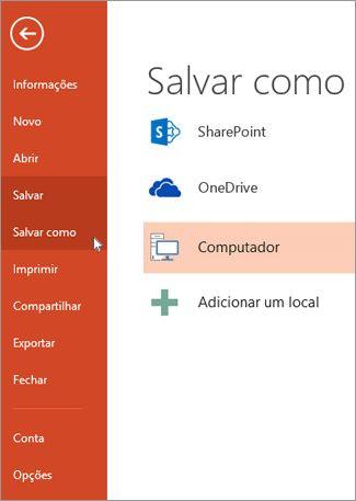 Arquivo > Salvar ou Salvar Como