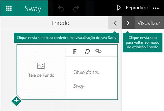 Clique na seta para esquerda para visualizar o Sway atual ou clique na seta para a direita para exibir o Enredo