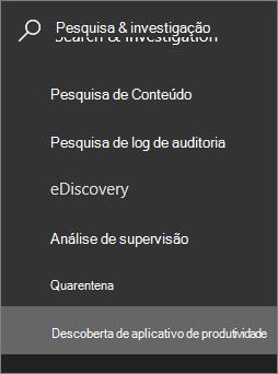 Captura de tela mostra a seção investigação & Pesquisar na área de navegação à esquerda do Centro de conformidade & segurança do Office 365 e a descoberta de aplicativo de produtividade está selecionada.