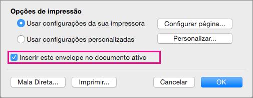 Para incluir este envelope como parte do documento atual, selecione Inserir este envelope no documento ativo.
