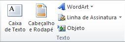 O grupo Texto na guia Inserir na Faixa de Opções do Excel 2010.