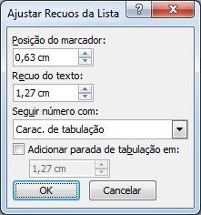 Caixa de diálogo Ajustar Recuos da Lista do Word 2007