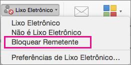 A opção de Bloquear Remetente é realçada na lista de Lixo eletrônico.