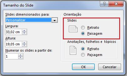 Na caixa de diálogo Tamanho do Slide, você pode alterar a orientação do slide para Retrato ou Paisagem.