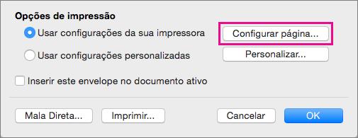 Clique em Configurar Página para escolher um layout e o tamanho do envelope a partir das configurações fornecidas pela impressora.