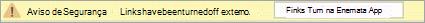 Selecione o botão para habilitar links de aplicativos externos neste arquivo.