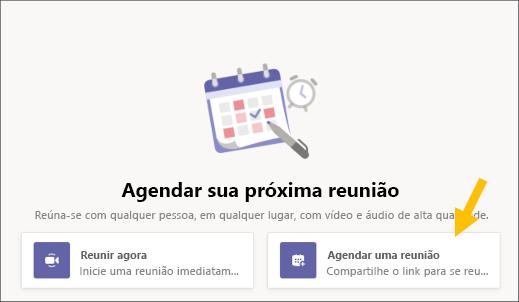 Selecione o botão Agendar uma reunião