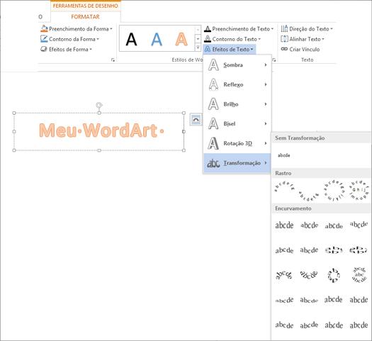 Efeitos de Texto na guia Formatar Ferramentas de Desenho, com a galeria Transformação aberta