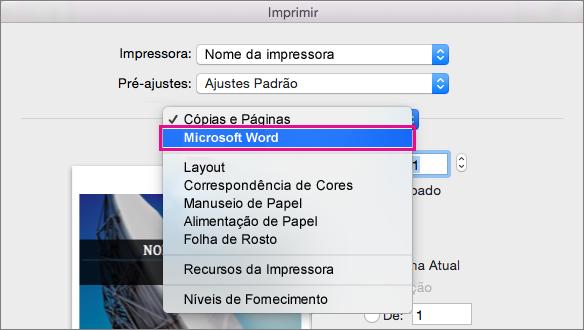 Na caixa de diálogo Imprimir, escolha o Microsoft Word para definir mais configurações de impressão.