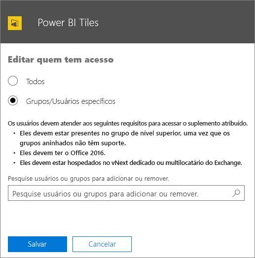 A captura de tela mostra a página Editar quem tem acesso do suplemento Blocos do Power BI. As opções de escolha são Todos ou Usuários/Grupos Específicos. Para especificar usuários ou grupos, use a caixa Pesquisar.