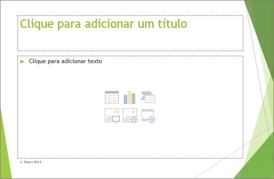 Mostra o slide Título e Conteúdo do espaço reservado no PowerPoint