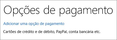 Página Opções de pagamento, mostrando o link Adicionar uma opção de pagamento.