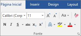 No Word, acesse a guia Página Inicial, vá para o grupo Fonte e escolha uma fonte e o tamanho da fonte.