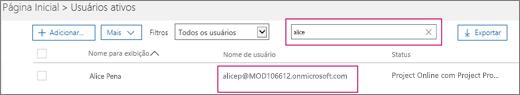 """A captura de tela mostra uma seção da página Usuários ativos com um termo de pesquisa, """"alice"""" digitado na caixa de pesquisa adjacente à opção de filtros, que é definida para todos os usuários. Abaixo, o nome de exibição completo e o nome de usuário são mostrados."""