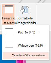 No menu Tamanho do Slide, clique em Tamanho do Slide Personalizado.