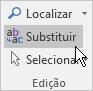 No Outlook, Formatar Texto em Edição, escolha Substituir.