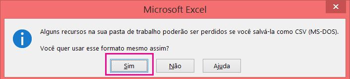 Uma imagem da solicitação que você poderá receber no Excel para confirmar se deseja salvar o arquivo em formato CSV