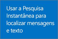 Usar a Pesquisa Instantânea para localizar mensagens e texto