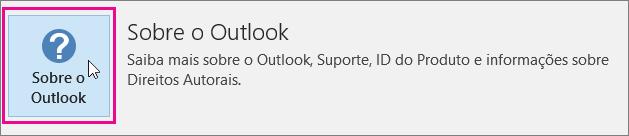 Escolha a caixa Sobre o Outlook.