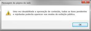 Mensagem de aviso que aparece quando Não é selecionado na seção Aprovação de Conteúdo da caixa de diálogo Configurações de Controle de Versão