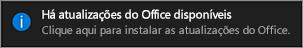 Notificação de que as atualizações do Office estão disponíveis