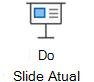 Inicie uma apresentação de slides pelo slide atual.