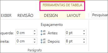 Imagem do comando Ferramentas de tabela, que aparece na parte superior da faixa de opções quando você clica em qualquer lugar em uma tabela.