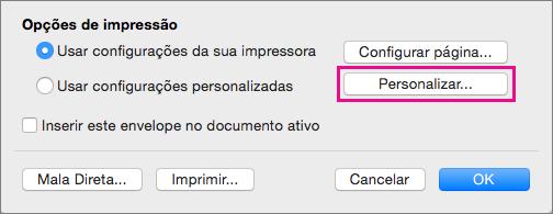Clique em Personalizar para definir layouts e tamanhos de envelope diferentes dos fornecidos pela impressora.