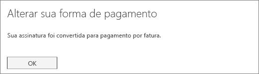 Captura de tela do aviso de confirmação exibido depois que sua assinatura for convertida para pagamento por fatura.