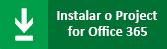 Instalar o Project para Office 365