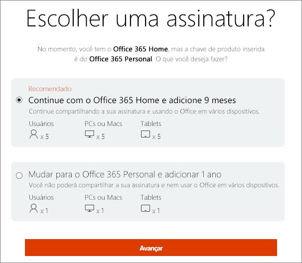 Escolha ficar com o Office 365 Home ou alternar para uma assinatura do Office 365 Personal.