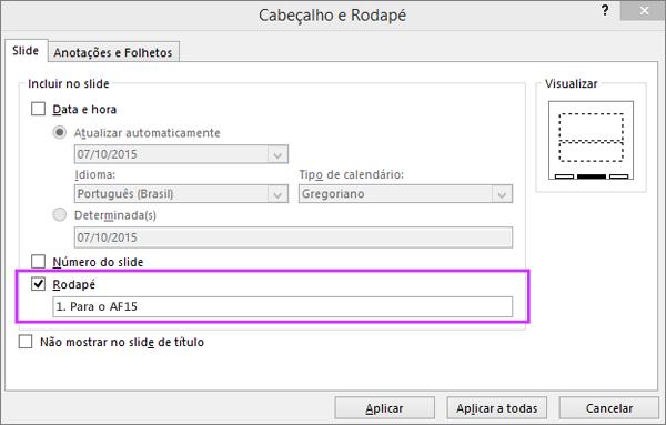 Mostra a caixa de diálogo Rodapé no PowerPoint