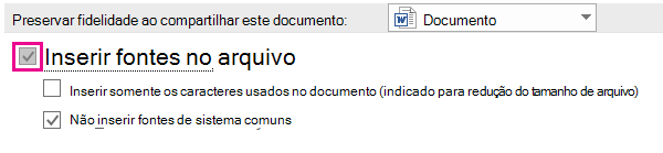 Use as opções de > de arquivo para ativar a inserção de fonte para o seu arquivo