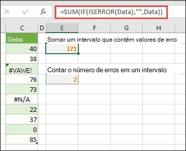 "Use matrizes para lidar com erros. Por exemplo, =SOMA(SE(ÉERRO(Dados),"""",Dados) somará o intervalo denominado Dados mesmo que inclua erros, como #VALOR! ou #N/D!."