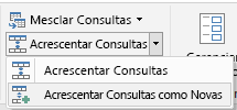 Power Query – Acrescentar Consultas como Novas