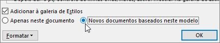 Novos documentos baseados neste modelo - opção na caixa de diálogo Modificar estilo
