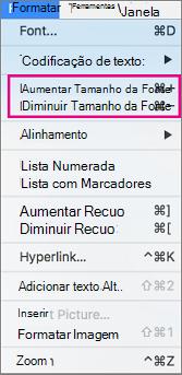 No menu Formatar, selecione Aumentar tamanho da fonte ou diminuir tamanho da fonte