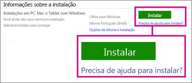 Em Informações sobre Instalação, escolha Office for Windows ou Office for Mac e clique em Instalar