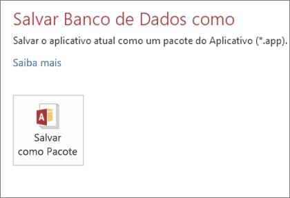 A opção Salvar Como Pacote na tela Salvar Como de um Access app local