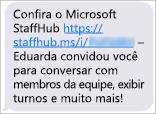 Os membros da equipe receberão um link para baixar o aplicativo móvel Microsoft StaffHub.